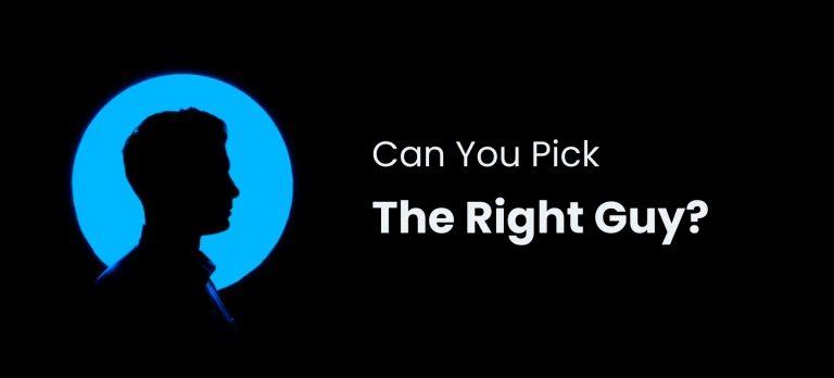 pick right guy